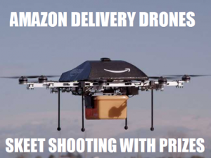 Amazon delivery drones or prime skeet targets